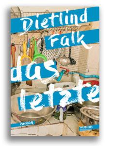 dietlind falk - das letzte, roman